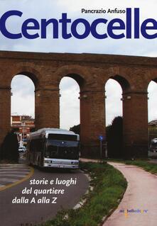 Mercatinidinataletorino.it Centocelle. Storie e luoghi del quartiere dalla A alla Z Image