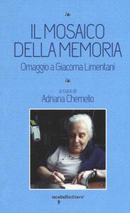 Il mosaico della memoria. Omaggio a Giacoma Limentani