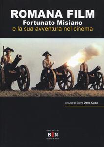 Romana Film. Fortunato Misiano e la sua avventura nel cinema