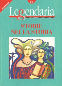 Libro Leggendaria. Vol. 136: Storie nella storia.