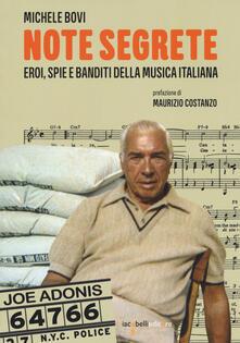 Camfeed.it Note segrete. Eroi, spie e banditi della musica italiana Image