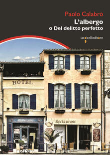 L' albergo o Del delitto perfetto - Paolo Calabrò - copertina