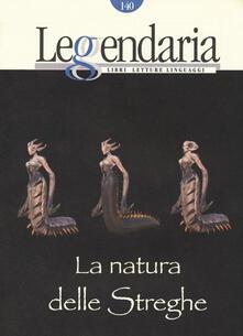 Listadelpopolo.it Leggendaria. Vol. 140: natura delle streghe, La. Image