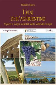 I vini dell'agrigentino. Vigneti e luoghi incantati della Valle dei Templi