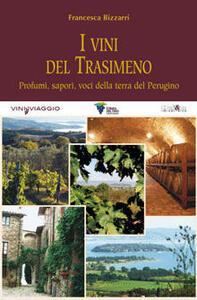 I vini del Trasimeno. Profumi, sapori, voci della terra del Perugino