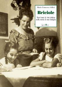 Briciole. Trent'anni di vita italiana nella storia di una famiglia