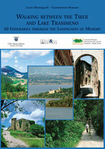 Walking between the Tiber and lake Trasimeno. 30 itineraries through the landscape of memory