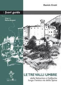 Le tre valli umbre. Dalla Valnerina a Colfiorito lungo l'antica via della Spina