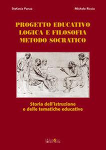 Progetto educativo, logica e filosofia, metodo socratico. Storia dell'istruzione e delle tematiche educative