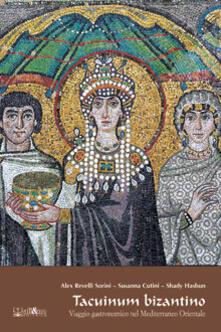 Tacuinum bizantino. Viaggio gastronomico nel Mediterraneo orientale.pdf