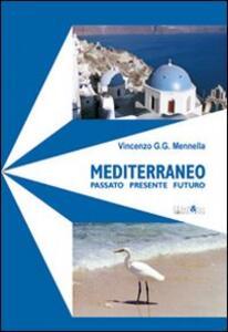 Mediterraneo. Passato presente futuro