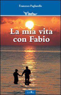La mia vita con Fabio