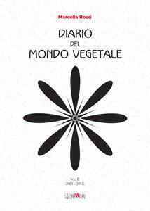 Diario del mondo vegetale. Vol. 2: 2001-2013.