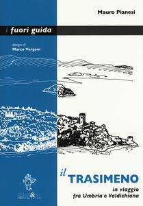 Il Trasimeno. In viaggio fra Umbria e Valdichiana