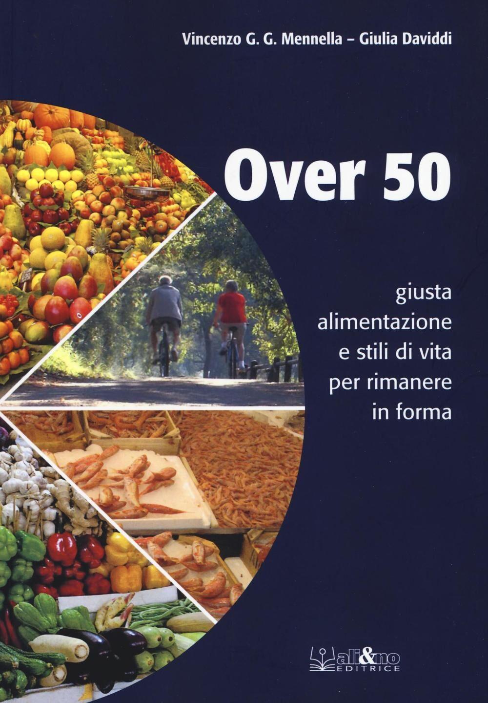 Over 50 giusta alimentazione e stili di vita per rimanere in forma