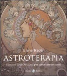 Ristorantezintonio.it Astroterapia. Il codice dello zodiaco per conoscere se stessi Image