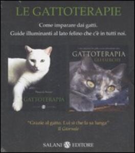 Le gattoterapie. Come imparare dai gatti. Guide illuminanti al lato felino che c'è in tutti noi