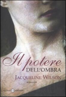 Il potere dell'ombra - Jacqueline Wilson - copertina