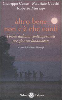 Altro bene non c'è che conti. Poesia italiana contemporanea per giovani innamorati