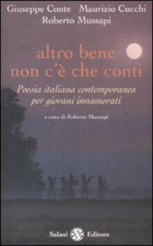 Altro bene non cè che conti. Poesia italiana contemporanea per giovani innamorati.pdf