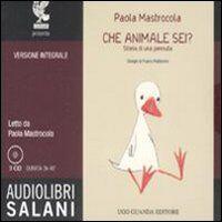 Che animale sei? Storia di una pennuta. Audiolibro. 3 CD Audio