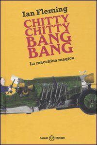 Chitty chitty bang bang. La macchina magica