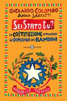 Sei Stato tu? La Costituzione attraverso le domande dei bambini - Gherardo Colombo,Anna Sarfatti - copertina
