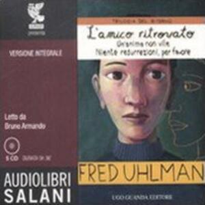 La trilogia del ritorno: L'amico ritrovato-Un'anima non vile-Niente resurrezioni, per favore. Ediz. integrale. Audiolibro. 5 CD Audio