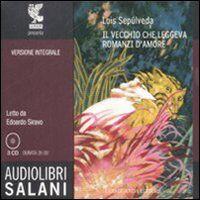 Il vecchio che leggeva romanzi d'amore. Audiolibro. 3 CD Audio