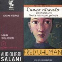 Trilogia del ritorno: L'amico ritrovato-Un'anima non vile-Niente resurrezioni, per favore. Ediz. integrale. Audiolibro. 2 CD Audio formato MP3