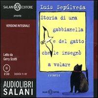 Storia di una gabbianella e del gatto che le insegnò a volare. Audiolibro. 2 CD Audio