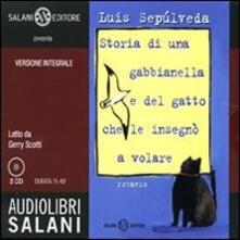 Squillogame.it Storia di una gabbianella e del gatto che le insegnò a volare letto da Gerry Scotti. Audiolibro. 2 CD Audio Image