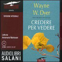 Credere per vedere. Audiolibro. 9 CD Audio
