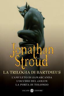Grandtoureventi.it La trilogia di Bartimeus: L'amuleto di Samarcanda-L'occhio del Golem-La porta di Tolomeo Image