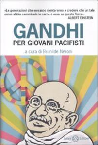Gandhi per giovani pacifisti