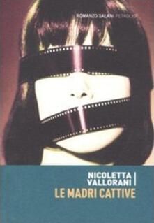 Le madri cattive - Nicoletta Vallorani - copertina