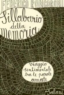 Sillabario della memoria. Viaggio sentimentale tra le parole amate