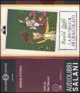 La fabbrica di cioccolato letto da Neri Marcorè. Audiolibro. 3 CD Audio