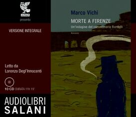 Morte a Firenze. Un'indagine del commissario Bordelli. Audiolibro. 10 CD Audio