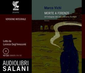 Morte a Firenze. Un'indagine del commissario Bordelli. Audiolibro. 10 CD Audio