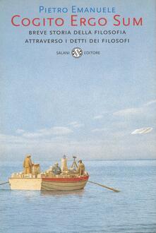 Cogito ergo sum. Breve storia della filosofia attraverso i detti dei filosofi - Pietro Emanuele - ebook