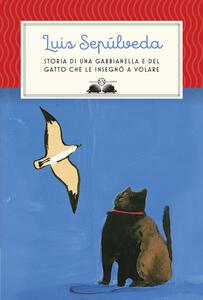 Storia di una gabbianella e del gatto che le insegnò a volare - Simona Mulazzani,Luis Sepúlveda,Ilide Carmignani - ebook