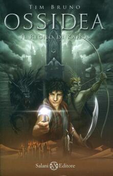 Il regno di Kahòs. Ossidea. Vol. 3 - Tim Bruno - copertina