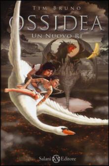 Un nuovo re. Ossidea. Vol. 4 - Tim Bruno - copertina