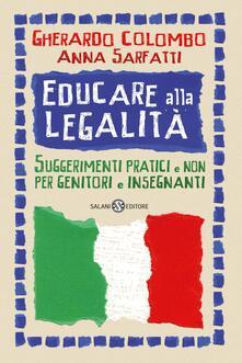 Educare alla legalità. Suggerimenti pratici e non per genitori e insegnanti - Gherardo Colombo,Anna Sarfatti - copertina