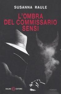 Libro L' ombra del commissario Sensi Susanna Raule