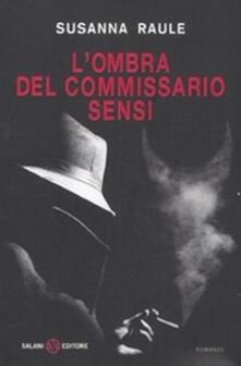L' ombra del commissario Sensi - Susanna Raule - copertina