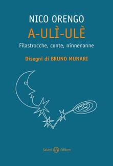 Capturtokyoedition.it A-ulì-ulè. Filastrocche, conte, ninnenanne Image