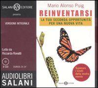 Reinventarsi. La tua seconda opportunità per una nuova vita. Audiolibro. 3 CD Audio