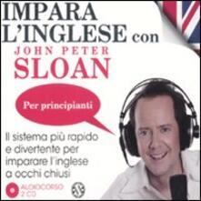 Impara linglese con John Peter Sloan. Per principianti. Audiolibro. 2 CD Audio.pdf